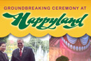 Groundbreaking Ceremony Celebrated at Happyland