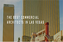 The Best Commercial Architects in Las Vegas