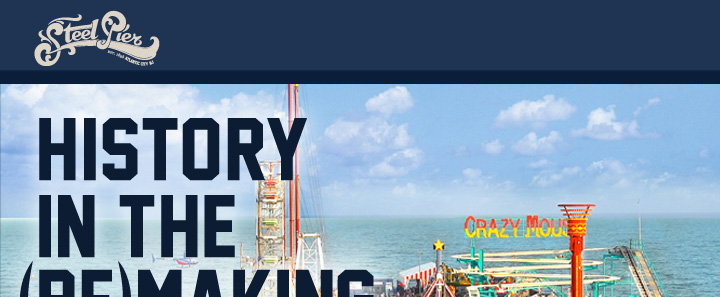 Steel Pier History In The (Re)Making