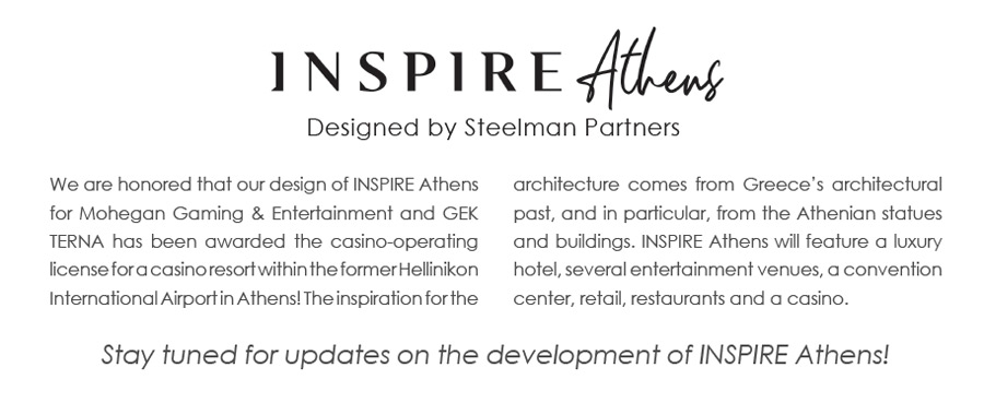 We are honored that our design of INSPIRE Athens for Mohegan Gaming & Entertainment and GEK TERNA has been awarded the casino-operating license for a casino resort within the former Hellinikon International Airport in Athens! The inspiration for the architecture comes from Greece's architectural past, and in particular, from the Athenian statues and buildings. INSPIRE Athens will feature a luxury hotel, several entertainment venues, a convention center, retail, restaurants and a casino. - Stay tuned for updates on the development of INSPIRE Athens!